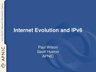 Internet Evolution and IPv6