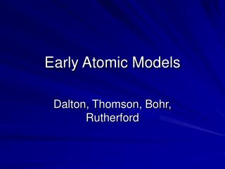 Early Atomic Models