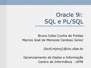Oracle 9i: SQL e PL/SQL