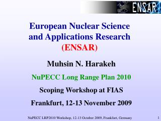 European Nuclear Science and Applications Research (ENSAR)