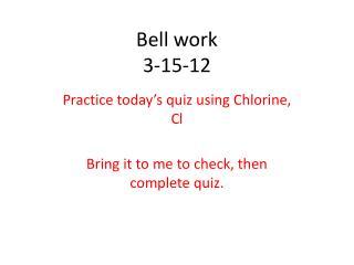 Bell work 3-15-12