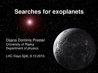 Dijana Dominis Prester University of Rijeka Department of physics LHC Days Split, 8.10.2010.