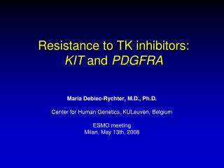 Resistance to TK inhibitors: KIT  and  PDGFRA