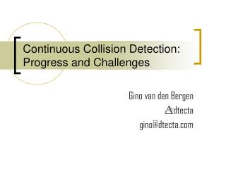Continuous Collision Detection: Progress and Challenges