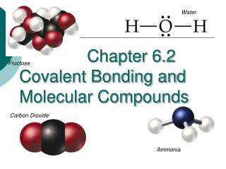 Chapter 6.2  Covalent Bonding and Molecular Compounds