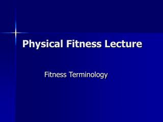 Physical Fitness Lecture