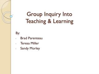 Group Inquiry Into  Teaching & Learning