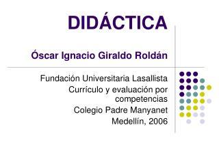 DID CTICA   scar Ignacio Giraldo Rold n