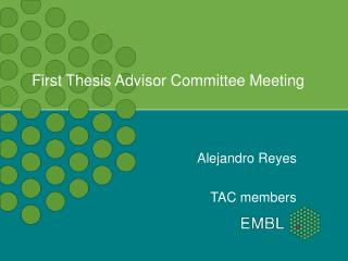 First Thesis Advisor Committee Meeting