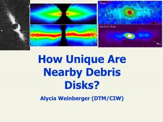 How Unique Are Nearby Debris Disks?