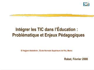 Intégrer les TIC dans l'Éducation:  Problématique et Enjeux Pédagogiques