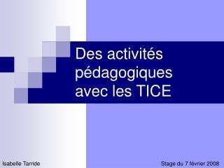 Des activités pédagogiques  avec les TICE