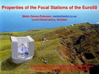 Properties of the Focal Stations of the Euro50 Mette Owner-Petersen, mette@astro.lu.se
