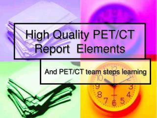 High Quality PET/CT Report  Elements