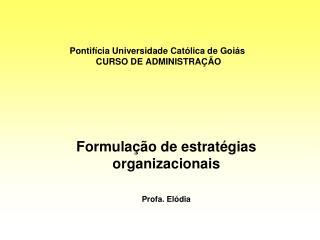 Pontifícia Universidade Católica de Goiás  CURSO DE ADMINISTRAÇÃO