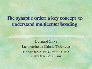 The synaptic order: a key concept  to understand multicenter bonding