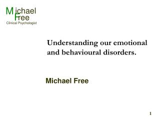 Understanding our emotional and behavioural disorders.