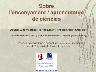 Àgueda Gras-Velàzquez, Teresa Sancho Vinuesa i Albert Gras-Martí