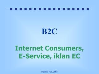B2C Internet Consumers,  E-Service, iklan EC
