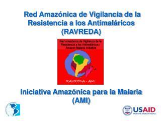 Región Amazónica 91% de los casos de  las Américas 87% de la mortalidad