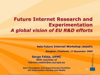 Future Internet Research and Experimentation A global vision of EU R&D efforts