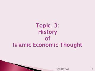 Topic  3:  History  of  Islamic Economic Thought