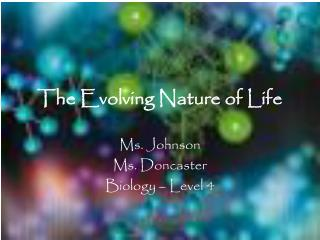 The Evolving Nature of Life