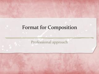 Format for Composition