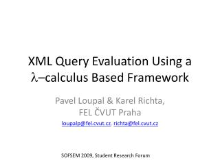 XML Query Evaluation Using  a  –calculus Based Framework