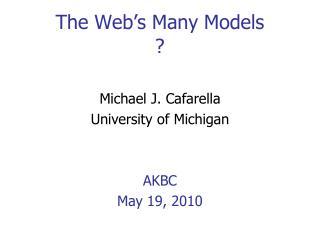 The Web�s Many Models