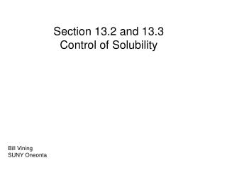 Section  13.2 and 13.3  Control of Solubility