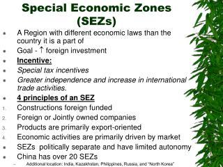 Special Economic Zones  (SEZs)