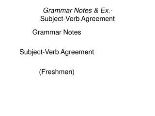 Grammar Notes & Ex.- Subject-Verb Agreement