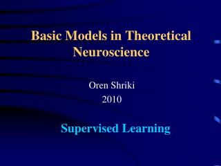 Basic Models in Theoretical Neuroscience