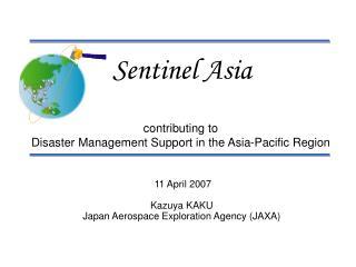 11 April 2007 Kazuya KAKU Japan Aerospace Exploration Agency (JAXA)