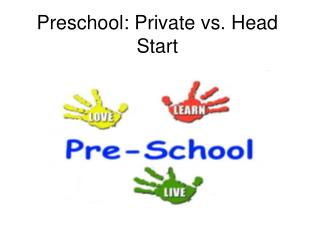 Preschool: Private vs. Head Start