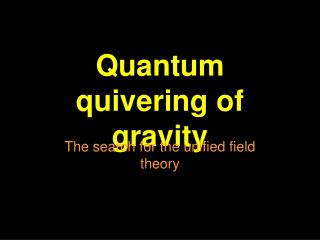 Quantum quivering  of gravity