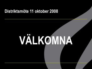 Distriktsmöte 11 oktober 2008