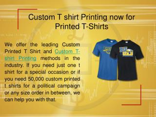 Custom T shirt Printing now for Printed T-Shirts