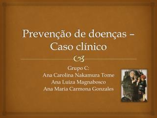 Prevenção de doenças – Caso clínico