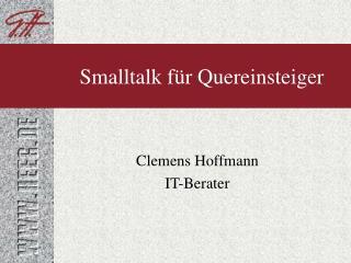 Smalltalk f�r Quereinsteiger