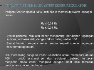 PENGATUR ZENER KAKU (STIFF ZENER REGULATOR)