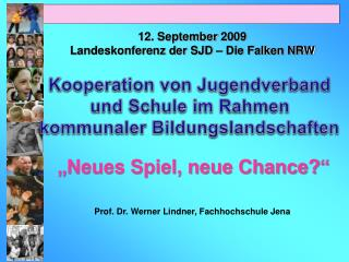 12. September 2009 Landeskonferenz der SJD – Die Falken NRW