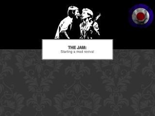 THE JAM: