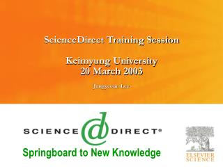 ScienceDirect Training Session Keimyung University 20 March 2003