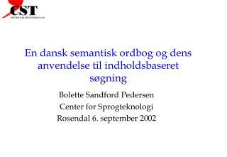 En dansk semantisk ordbog og dens anvendelse til indholdsbaseret søgning