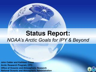 Status Report: NOAA's Arctic Goals for IPY & Beyond