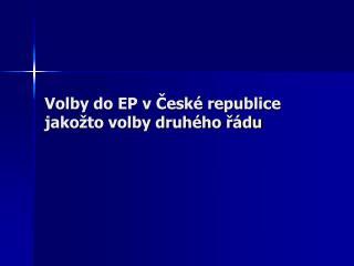 Volby do EP v České republice jakožto volby druhého řádu