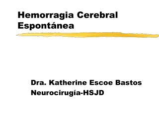 Hemorragia Cerebral Espontánea