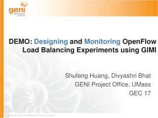 DEMO:  Designing  and  Monitoring  OpenFlow  Load Balancing Experiments using GIMI